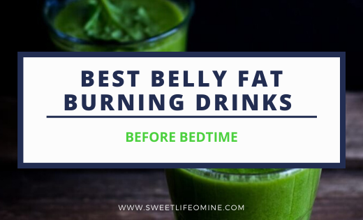 Best belly fat burning drinks before bed