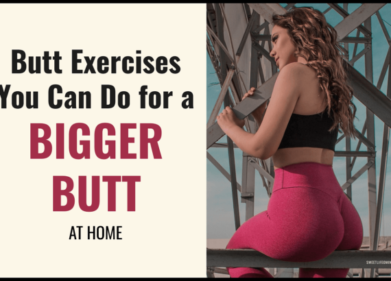 Butt Exercises You Can Do for a Bigger Butt (at home)
