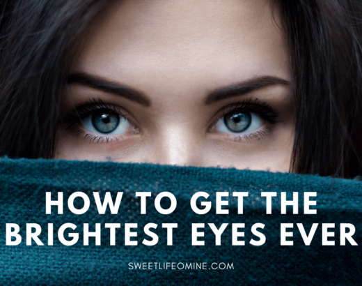 How to get the Brightest Eyes Ever