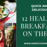 Quick, Delicious and Healthy Breakfasts on the Go